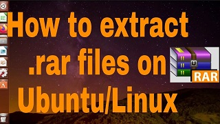 how to open, extract rar files in Linux