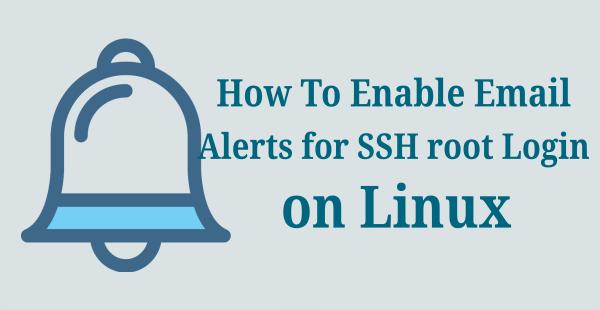 setup email alerts for root login