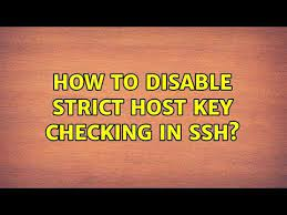 disable strict host key checking